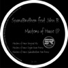 Masters of House (feat. John B) - Single album lyrics, reviews, download
