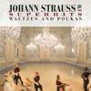 Johann Strauss Jr. Super Hits (Waltzes and Polkas) album lyrics, reviews, download