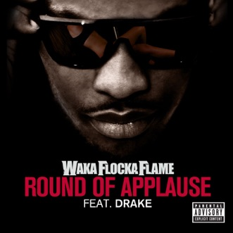 Round of Applause (feat. Drake) - Single by Waka Flocka Flame album reviews, ratings, credits