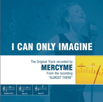 I Can Only Imagine (Performance Tracks) - EP by MercyMe album reviews, ratings, credits