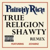 True Religion Shawty (Remix) [feat. 2 Chainz] song lyrics