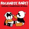 Lullaby Renditions of Kiss album lyrics, reviews, download