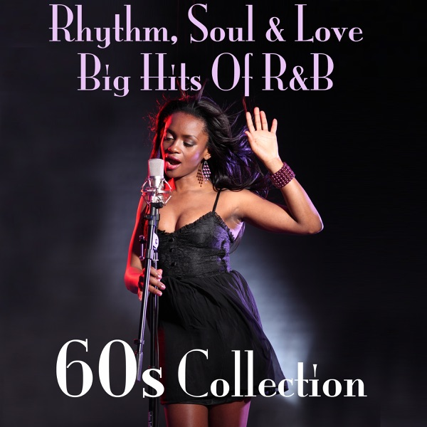 Rhythm, Soul & Love Big Hits of R&B 60s Collection by Various Artists album reviews, ratings, credits
