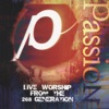 Passion '98 (Live Worship from the 268 Generation) album lyrics, reviews, download