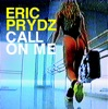 Call on Me - EP by Eric Prydz album lyrics