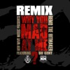 Why You Mad At Me (Remix) [feat. 50 Cent] - Single album lyrics, reviews, download