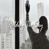 Holding the Sky (feat. Jhené Aiko) - Single album lyrics, reviews, download