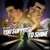 Suppose to Shine (feat. Kevin Gates) - Single album lyrics, reviews, download