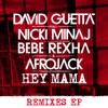 Hey Mama (feat. Nicki Minaj, Bebe Rexha & Afrojack) [Remixes] - EP album lyrics, reviews, download