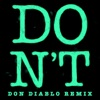 Don't (Don Diablo Remix) - Single album lyrics, reviews, download