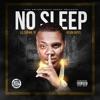 No Sleep (feat. Kevin Gates) - Single album lyrics, reviews, download
