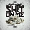 Got That Shit on Me - Single album lyrics, reviews, download