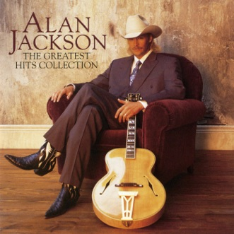 Alan Jackson: The Greatest Hits Collection by Alan Jackson album reviews, ratings, credits