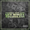 Get Money Regardless (feat. Octavia) - Single album lyrics, reviews, download