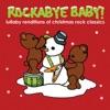 Lullaby Renditions of Christmas Rock Classics album lyrics, reviews, download