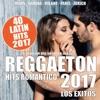 REGGAETON 2017: 40 Latin Hits Romántico (Los Éxitos - Lo Que Suena en la Calle) by Various Artists album lyrics