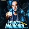 Es Nuestro Momento (Trap Version) [feat. J Balvin] - Single album lyrics, reviews, download