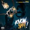 Know Sh#t! (feat. A Boogie wit da Hoodie) - Single album lyrics, reviews, download