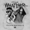 Whatever (feat. Moneybagg Yo) - Single album lyrics, reviews, download