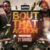 'Bout That Action (feat. 21 Savage) - Single album lyrics, reviews, download