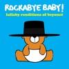Lullaby Renditions of Beyoncé album lyrics, reviews, download