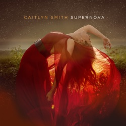 Supernova by Caitlyn Smith album songs, reviews, credits
