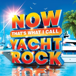 NOW That's What I Call Yacht Rock by Various Artists album songs, credits