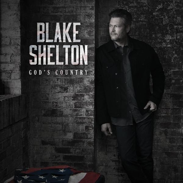 God's Country - Single by Blake Shelton album reviews, ratings, credits