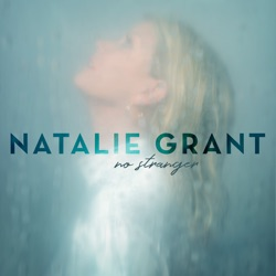 No Stranger by Natalie Grant album songs, reviews, credits