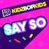 Say So - Single album lyrics, reviews, download