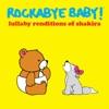Lullaby Renditions of Shakira album lyrics, reviews, download
