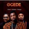 Ogede (feat. Wizkid & Timaya) - Single album lyrics, reviews, download