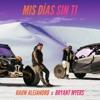 Mis Días Sin Ti - Single album lyrics, reviews, download