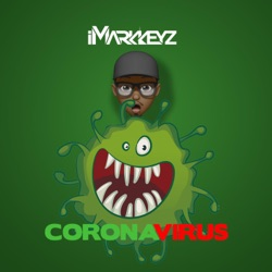 Coronavirus by iMarkkeyz song lyrics, mp3 download