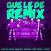 Que Le Dé (Remix) [feat. Myke Towers & Justin Quiles] - Single album lyrics, reviews, download