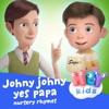 Johny Johny Yes Papa - Single album lyrics, reviews, download