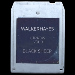 8Tracks, Vol. 3: Black Sheep by Walker Hayes album songs, credits