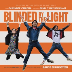 Blinded by the Light (Original Motion Picture Soundtrack) by Various Artists album songs, credits