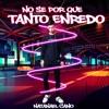 No Sé por Qué Tanto Enredo - Single album lyrics, reviews, download