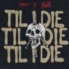 Til I Die - Single album lyrics, reviews, download