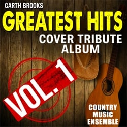 Garth Brooks Greatest Hits: Cover Tribute Album, Vol. 1 by Country Music Ensemble album reviews, download