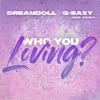 Who You Loving? (feat. G-Eazy & Rahky) - Single album lyrics, reviews, download