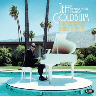 Let's Face the Music and Dance (feat. Sharon Van Etten) by Jeff Goldblum & The Mildred Snitzer Orchestra song lyrics, reviews, ratings, credits