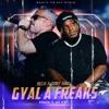 Gyal a Freaks (feat. Sech) - Single album lyrics, reviews, download