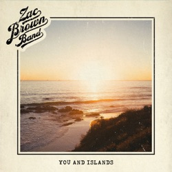 You and Islands by Zac Brown Band song lyrics, mp3 download