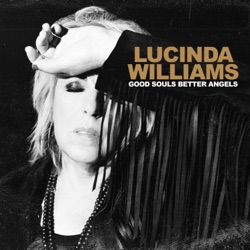 Good Souls Better Angels by Lucinda Williams album songs, credits