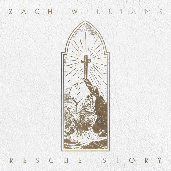 Rescue Story by Zach Williams album reviews, ratings, credits