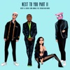 Next to You, Pt. II (feat. Rvssian & Davido) - Single album lyrics, reviews, download