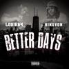 Better Days (feat. King Von) - Single album lyrics, reviews, download
