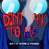 Don't Talk To Me (feat. Riton & FAANGS) - Single album lyrics, reviews, download